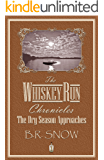 The Whiskey Run Chronicles: Episode 1 - The Dry Season Approaches