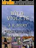 Wild Violets: Appalachian Mountain Romance (Mountain Wives Series Book 3)