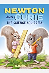 Newton and Curie: The Science Squirrels Kindle Edition