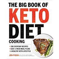 The Big Book of Ketogenic Diet Cooking: 200 Everyday Recipes and Easy 2-Week Meal Plans for a Healthy Keto Lifestyle (English Edition)