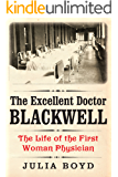 The Excellent Doctor Blackwell: The Life of the First Woman Physician