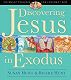 Discovering Jesus in Exodus (Covenant Promises for Covenant Kids)