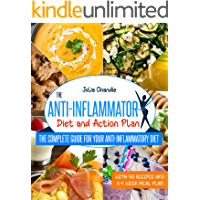 The Anti-Inflammatory Diet And Action Plan: The Complete Guide For Your Anti-Inflammatory Diet With 150 Recipes And A 4…