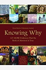 Knowing Why: 127 MORE Evidences That the Book of Mormon is True Paperback