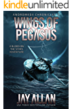 Wings of Pegasus: A Blood on the Stars Adventure (Andromeda Chronicles Book 2) (English Edition)