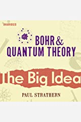 Bohr and Quantum Theory: The Big Idea Audible Audiobook