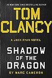 Tom Clancy Shadow of the Dragon (A Jack Ryan Novel Book 20)