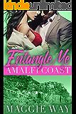 Amalfi Coast: A Bad Boy International Romance (Entangle Me Book 2)