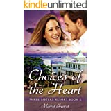 Choices of the Heart: A Sweet Romance (Three Sisters Resort Series Book 1)