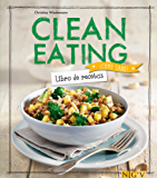 Clean Eating: Libro de recetas (¡Come sano!) (Spanish Edition)
