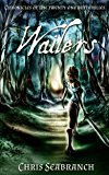 Wailers (Chronicles of the Twenty-One Butterflies book 3)