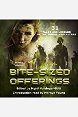 Bite-Sized Offerings: 31 Tales and Legends of the Zombie Apocalypse Audible Audiobook
