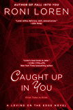 Caught Up In You (Loving on the Edge series Book 4)