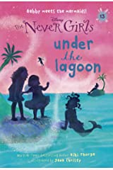 Never Girls #13: Under the Lagoon (Disney: The Never Girls) Kindle Edition
