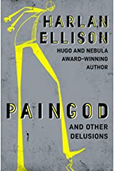 Paingod: And Other Delusions Kindle Edition