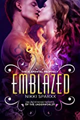 Emblazed (The Elemental Prophecy Book 2) Kindle Edition