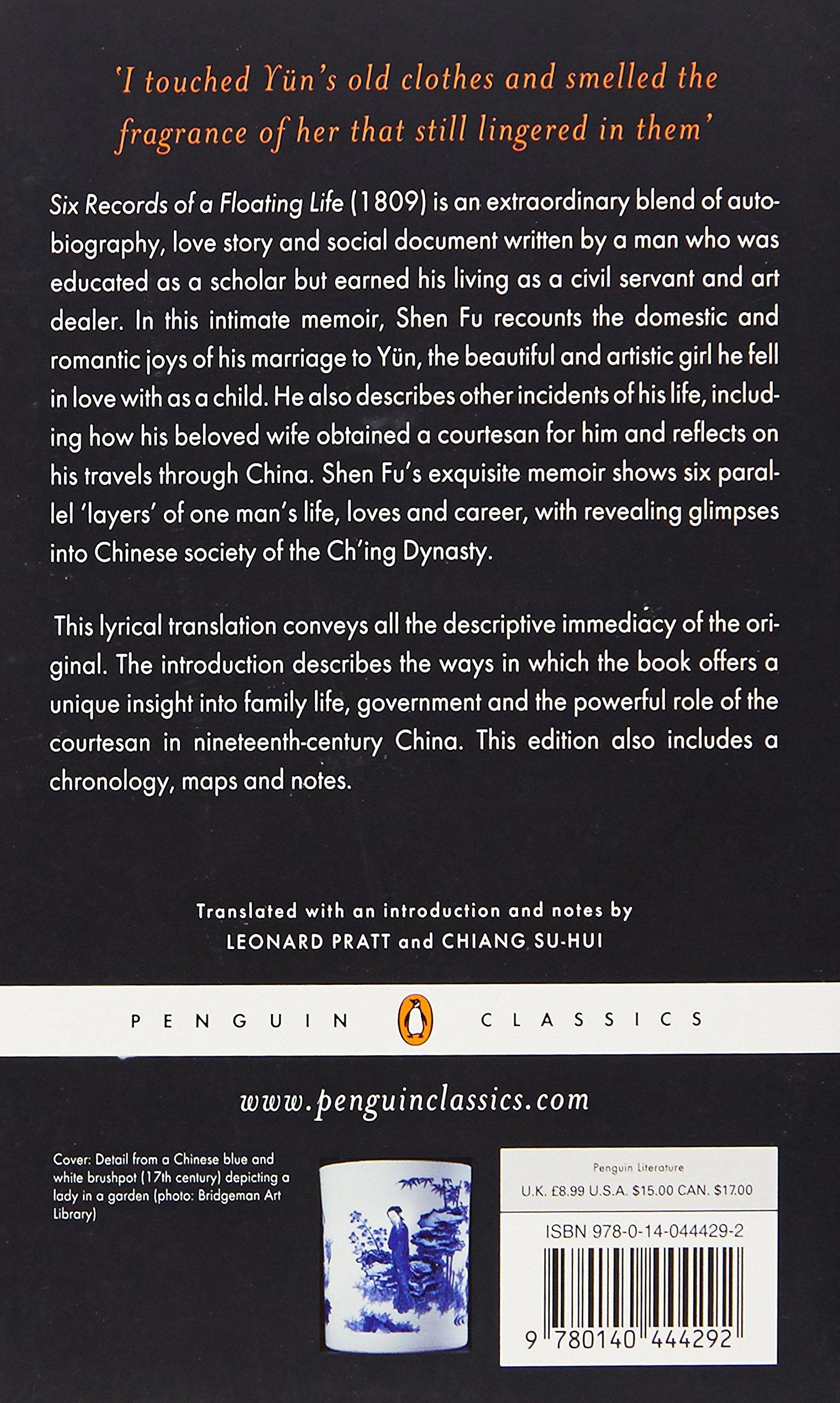 Six Records of a Floating Life (Penguin Classics): Shen Fu, Leonard Pratt,  Chiang Su-Hui: 9780140444292: Amazon.com: Books