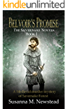 Belvoir's Promise: The Savernake Novels Book 1