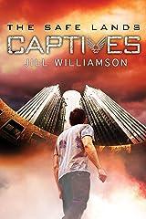 Captives (The Safe Lands Book 1) Kindle Edition