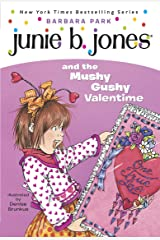 Junie B. Jones #14: Junie B. Jones and the Mushy Gushy Valentime Kindle Edition