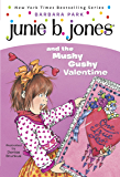 Junie B. Jones #14: Junie B. Jones and the Mushy Gushy Valentime