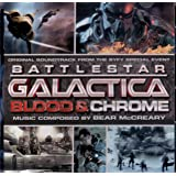 Battlestar Galactica: Blood & Chrome (Music from the SyFy Special Event)