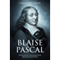 Blaise Pascal: The Life and Legacy of the Legendary French Mathematician and Theologian (English Edition)