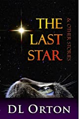 The Last Star & Other Stories: Tales of Love, Laughter & Life Kindle Edition