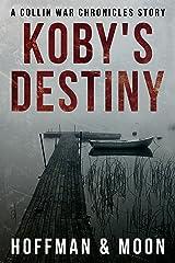 Koby's Destiny: A Collin War Chronicles Story