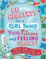 Be Healthy! It's A Girl Thing: Food Fitness And