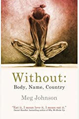Without: Body, Name, Country Kindle Edition
