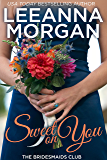 Sweet on You: A Sweet Small Town Romance (The Bridesmaids Club Book 4)