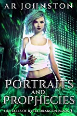 Portraits and Prophecies: The Tales of Ryely Drakcon Book 3 Kindle Edition