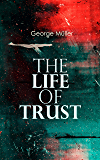 The Life of Trust: Autobiography