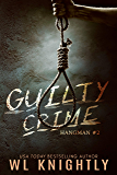 Guilty Crime (Hangman Book 2)