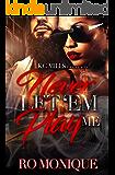 Never Let 'em Play Me