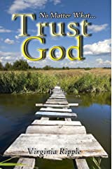 Trust God! No Matter What... Kindle Edition