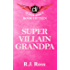 Super Villain Grandpa (Cape High Series Book 15)