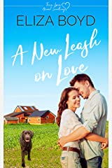 A New Leash on Love: A Clean Small Town Romance (True Love Animal Sanctuary Book 1) Kindle Edition