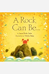 A Rock Can Be . . . (Can Be . . . Books) Kindle Edition