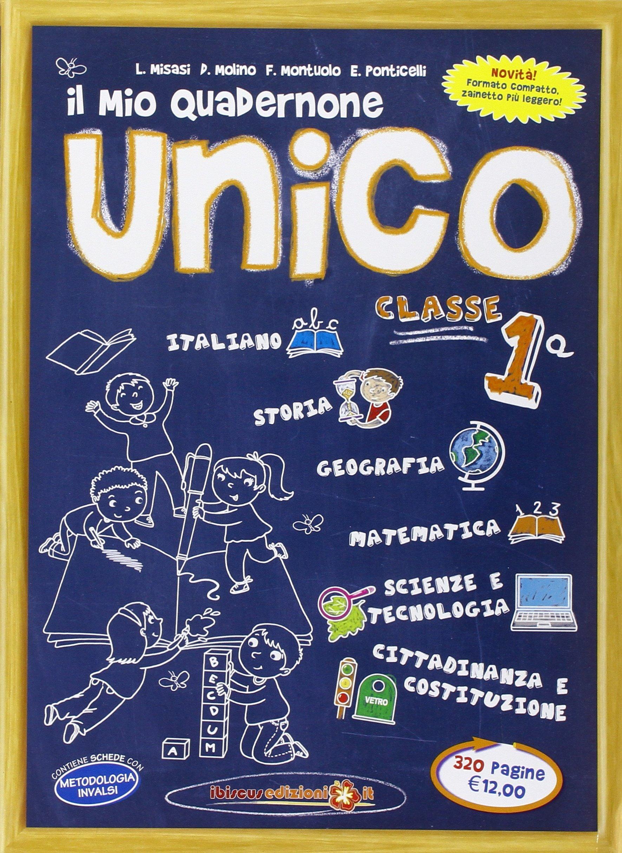 Il mio quadernone unico. Per la 1ª classe elementare Copertina flessibile – 8 feb 2011 Ibiscus Edizioni 8896509025 MATERIALE EDUCATIVO