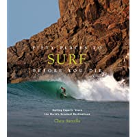 Fifty Places To Surf Before You Die [Idioma Inglés]: Surfing Experts Share the World's Greatest Destinations