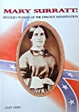Mary Surratt: Mystery Woman of the Lincoln Assassination