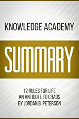 Summary Of 12 Rules For Life: An Antidote To Chaos By Jordan B Peterson Kindle Edition