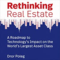 Rethinking Real Estate: A Roadmap to Technology's Impact on the World's Largest Asset Class