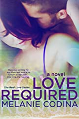 Love Required (The Real Love Series Book 3) Kindle Edition