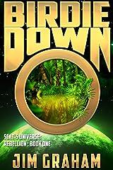 Birdie Down (Rebellion Book 1) Kindle Edition