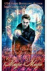 Relic Guardians Short Stories: Rogue Magic & Stolen Magic: A Ley Line World Urban Fantasy Adventure Kindle Edition