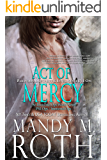 Act of Mercy: Paranormal Security and Intelligence an Immortal Ops World Novel (PSI-Ops / Immortal Ops Book 1)