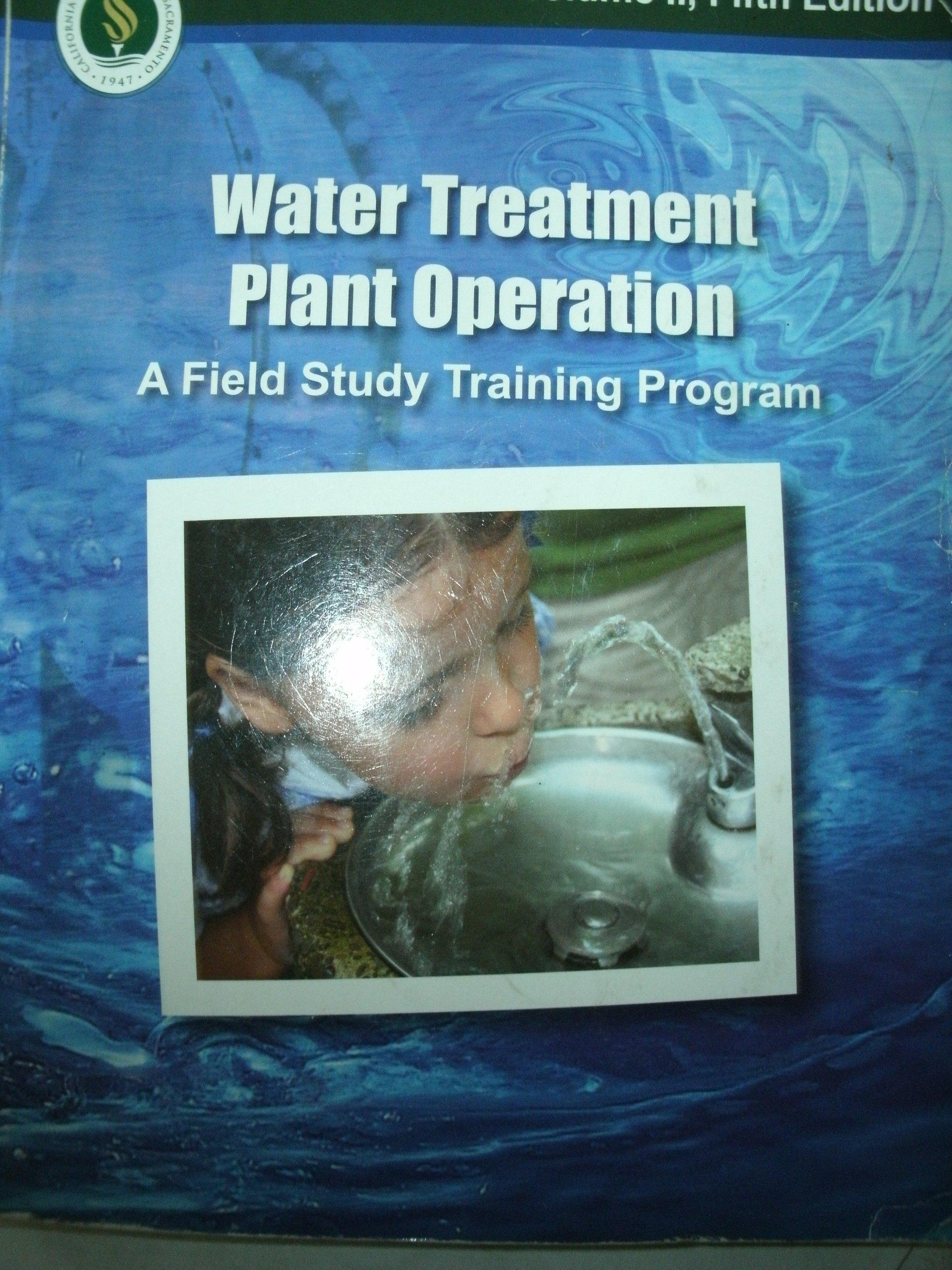 Water Treatment Plant Operation A Field Study Training Program California State University Sacramento O 9781593710361 Amazon Com Books